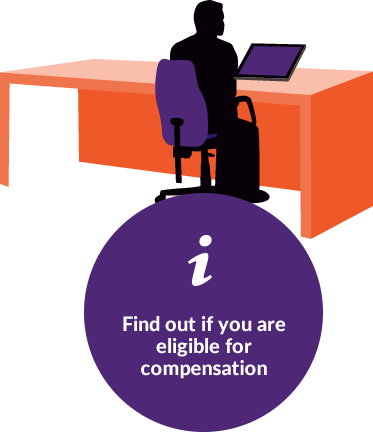Find out if you are eligible for compensation